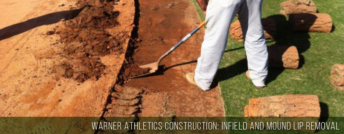 Warners Athletic Construction - Infield and Mound Lip Removal